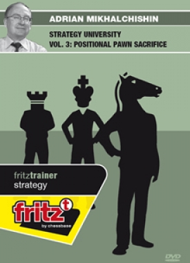 Strategy University Vol 3: Positional Pawn Sacrifice